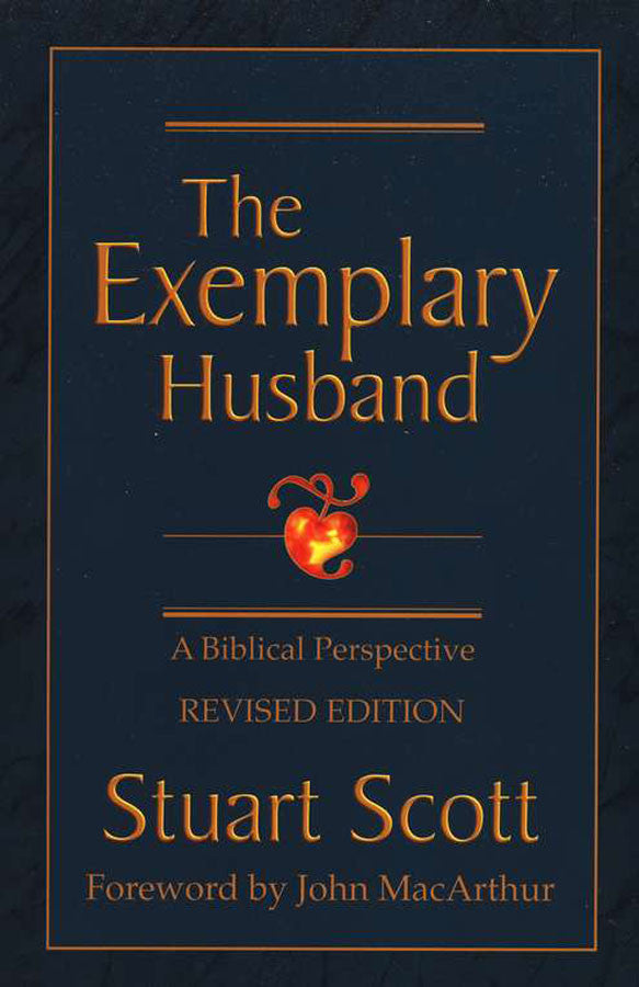 The Exemplary Husband - A Biblical Perspective