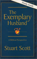 The Exemplary Husband - A Biblical Perspective Study Guide