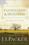 Faithfulness and Holiness: The Witness of J. C. Ryle