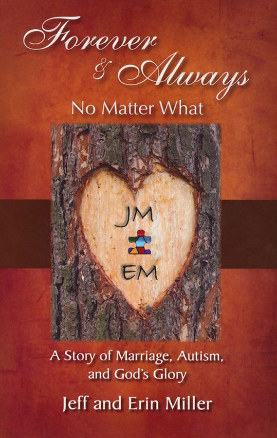 Forever and Always No Matter What: A Story of Marriage, Autism, and God's Glory