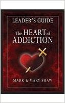 The Heart of Addiction Leader's Guide
