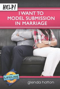 Help! I Want To Model Submission In Marriage