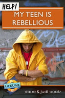 Help! My Teen is Rebellious
