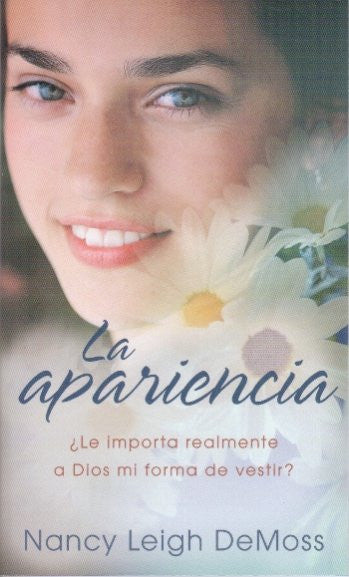 La apariencia (Spanish Edition) / The Look: Does God Really Care