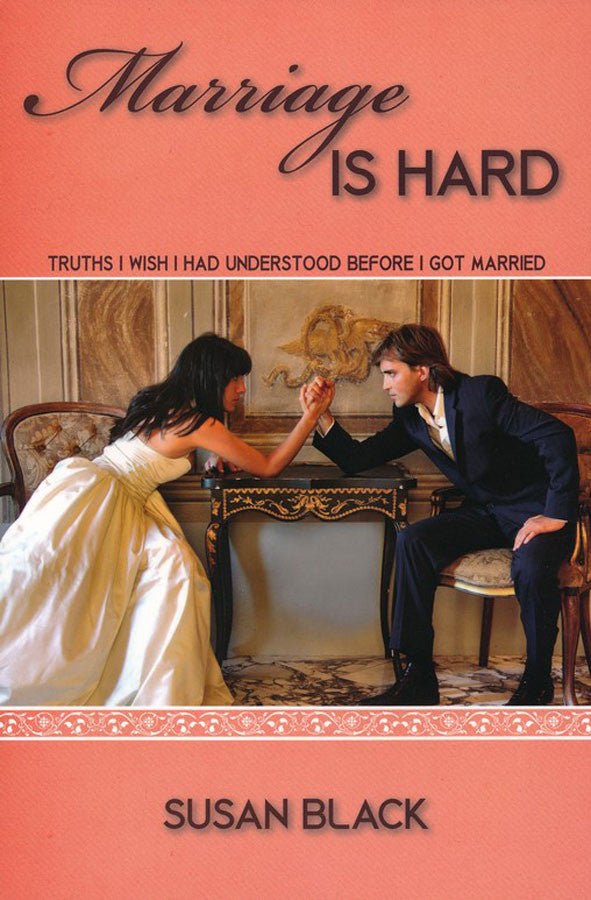 Marriage Is Hard: Truths that I wish I Understood Before I Got Married