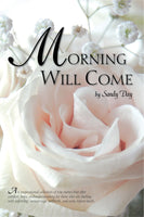 Morning Will Come: infertility, miscarriage, stillbirth, and early infant death