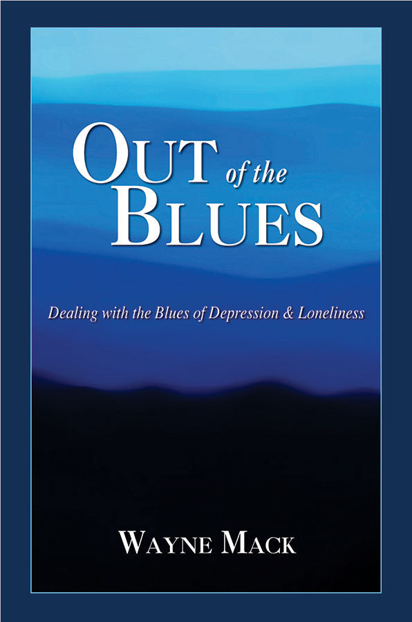 Out of the Blues: Dealing with the Blues of Depression and Loneliness