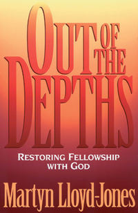Out of the Depths: Restoring Fellowship with God