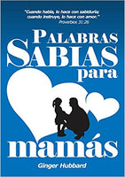 Palabras Sabias para Mamás (Spanish Edition)/ Wise Words for Mothers