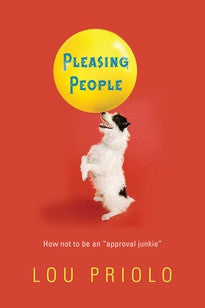 "Pleasing People: How Not to Be an ""Approval Junkie"""