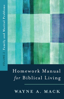 Homework Manual for Biblical Living Vol. 2: Family and Marital Problems
