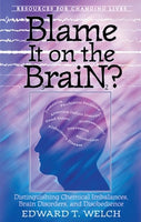 Blame It on the Brain?: Distinguishing Chemical Imbalances, Brain Disorders, and Disobedience