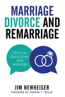 Marriage, Divorce and Remarriage; Critical Questions and Answers