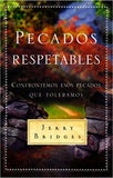 Pecados Respetables: Confrontemos Esos Pecados Que Toleramos = Respectable Sins (Spanish Edition)/ Respectable Sins