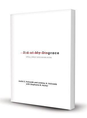 Rid of My Disgrace: Small Group Discussion Guide