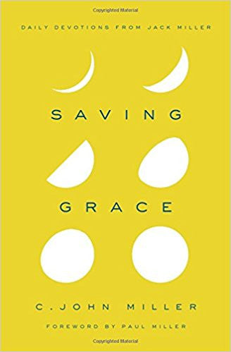 Saving Grace Daily: Devotions from Jack Miller