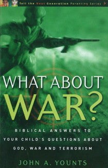What About War? Biblical Answers to Your Child's Questions