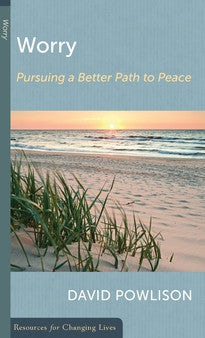 Worry: Pursuing a Better Path to Peace