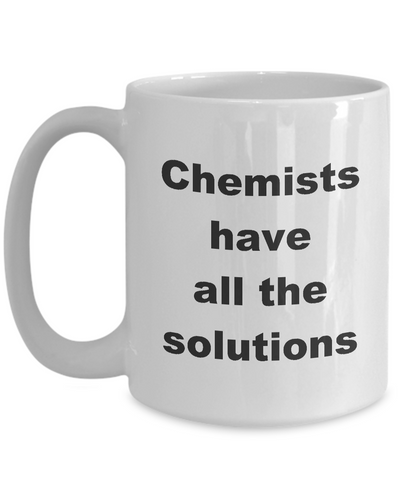 Chemists Have All the Solutions Mug