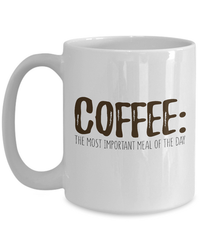 Coffee the most important meal of the day Mug