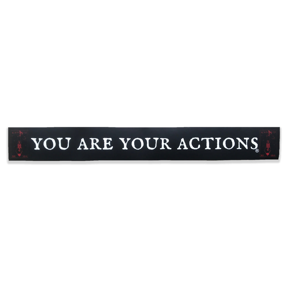 YOU ARE YOUR ACTIONS Bumper Sticker