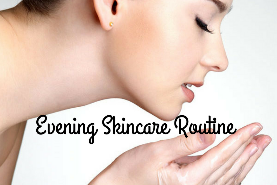 Your Evening Skincare Routine: The Products You Need For Your Best Skin