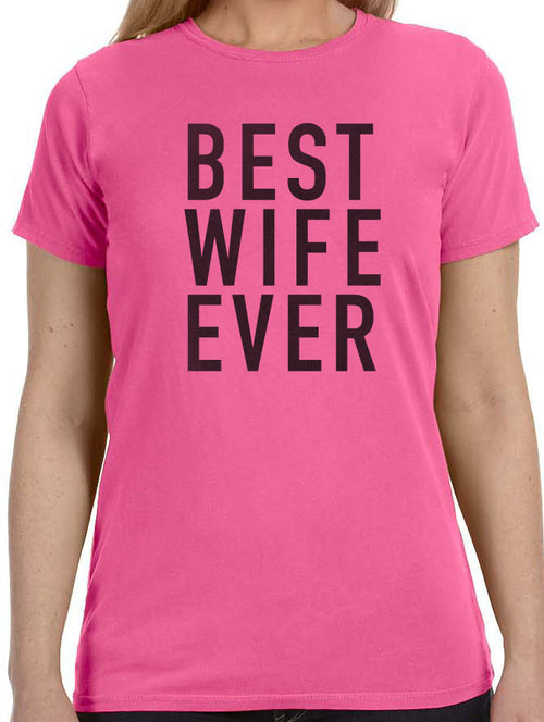 Best Wife Ever Women's T-shirt