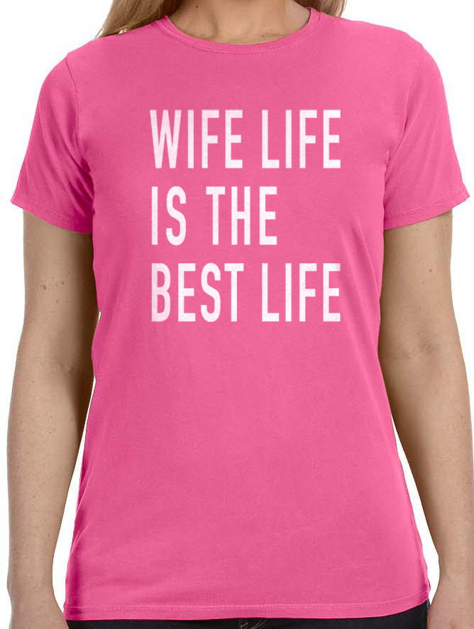 Wife Life is The Best Life Women's T-Shirt - eBollo.com