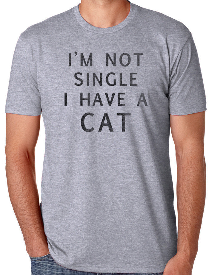 I'm Not Single I Have a CAT Men's T-Shirt