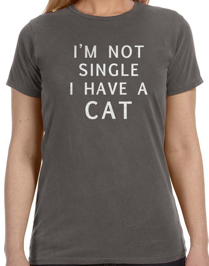 I'm Not Single I Have a Cat Women's T-Shirt