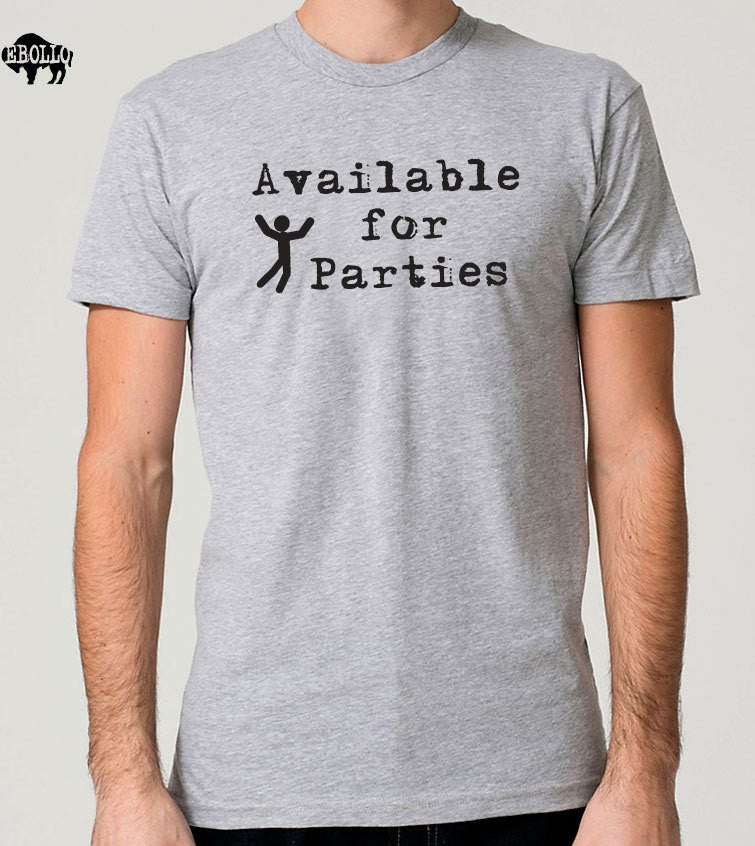 Available for Parties Men's Funny T-Shirt - eBollo.com