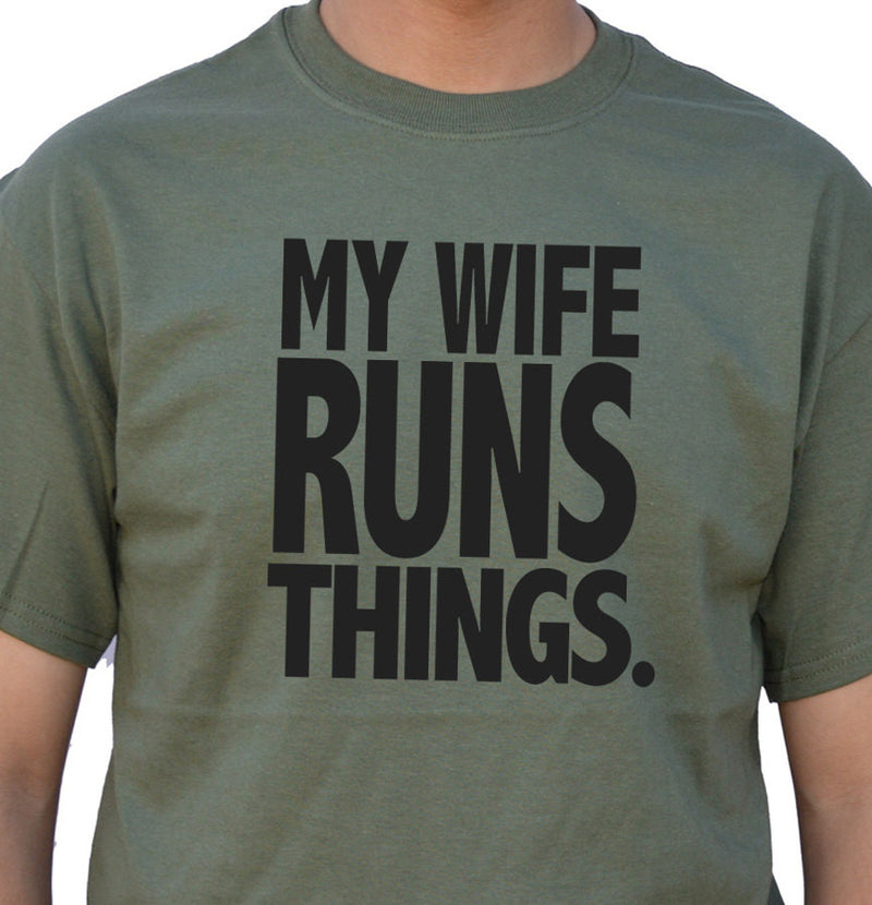 My Wife Runs Things T-Shirt