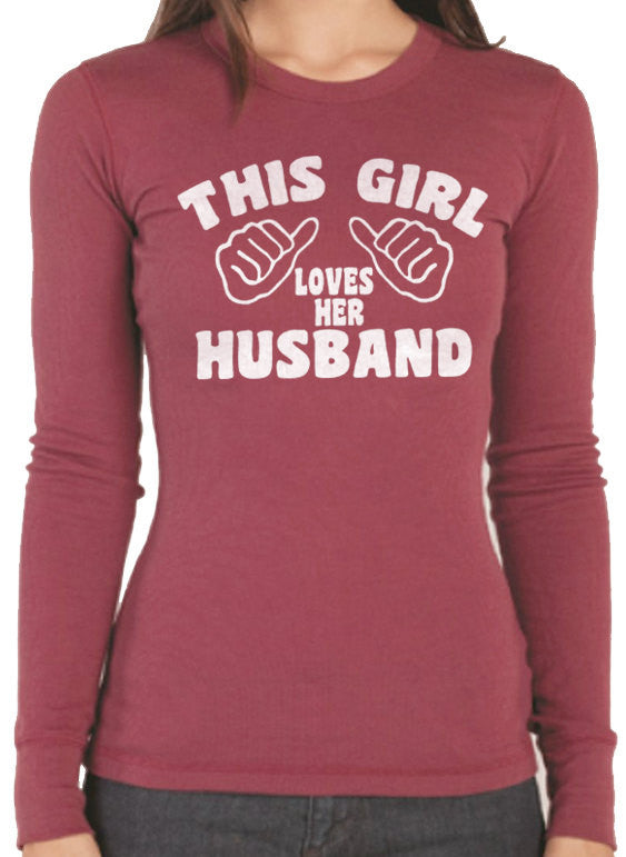 This Girl Loves Her Husband Long Sleeve T-Shirt