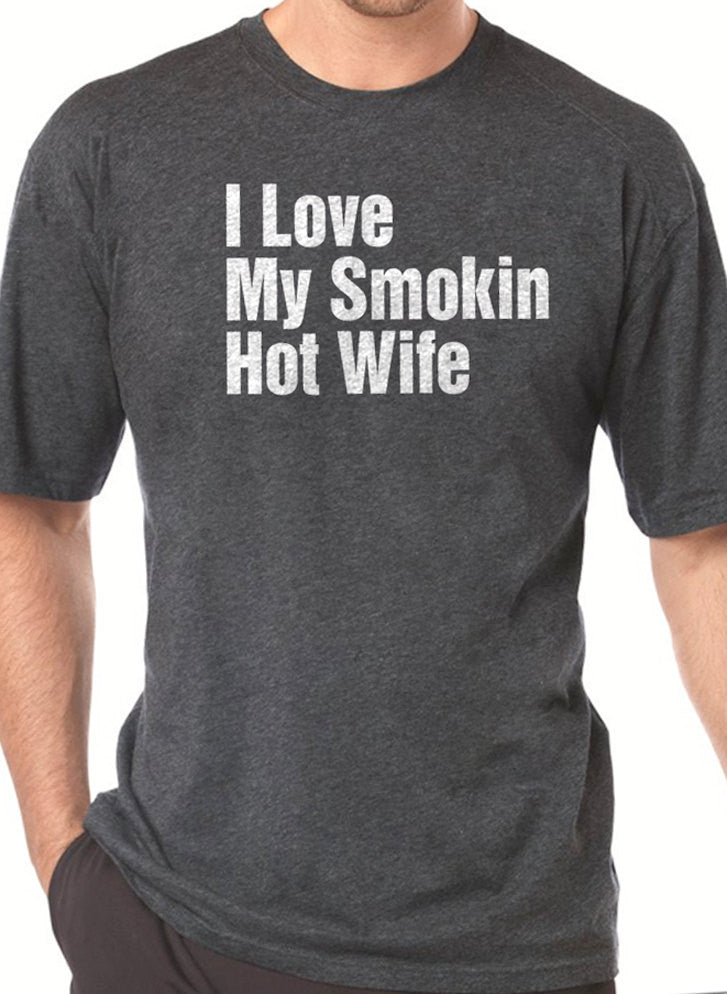 I Love My Smoking Hot Wife Men's T-Shirt