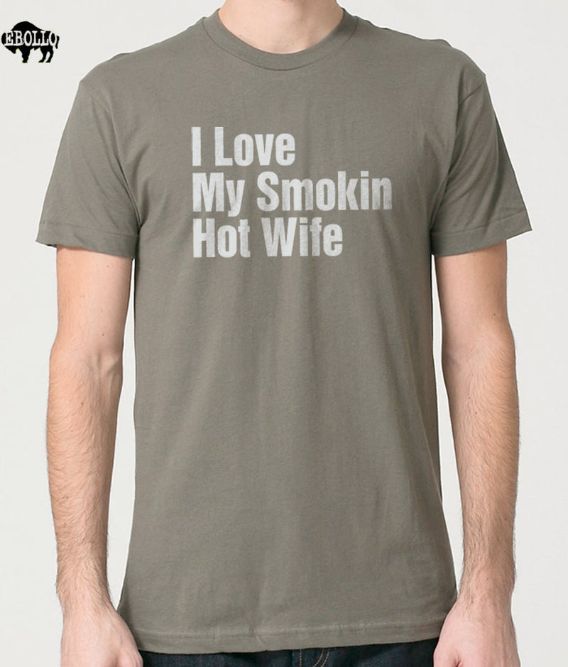 I Love My Smokin Hot Wife Men's T-Shirt - eBollo.com
