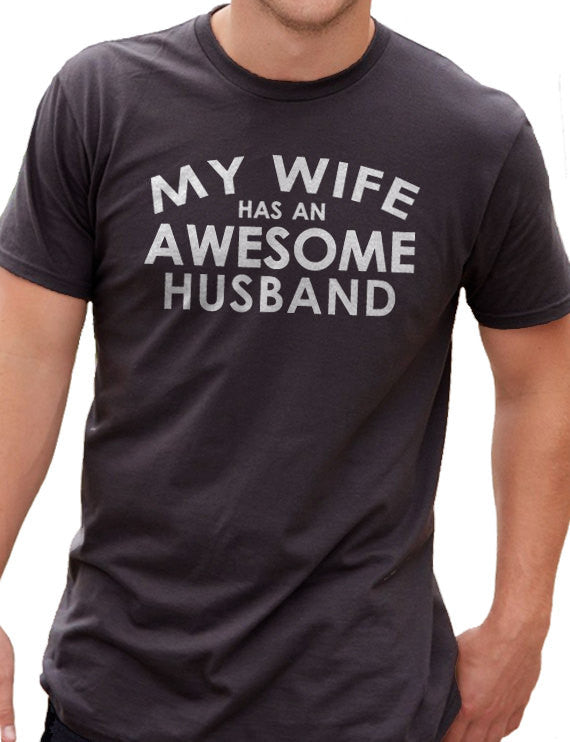 My Wife has an AWESOME HUSBAND Men's T-Shirt - eBollo.com