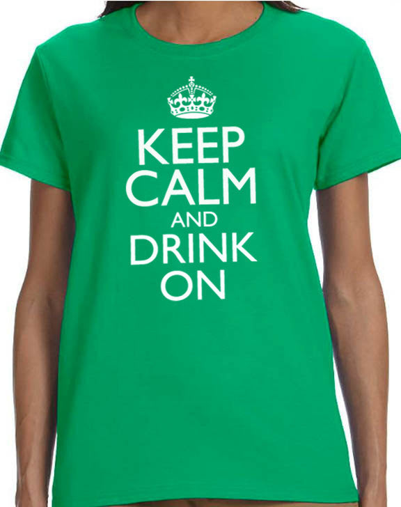 Keep Calm and Drink On Women's T-Shirt - eBollo.com