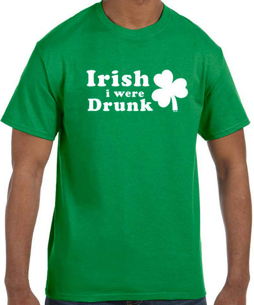 Irish I were Drunk Men's T-Shirt - eBollo.com