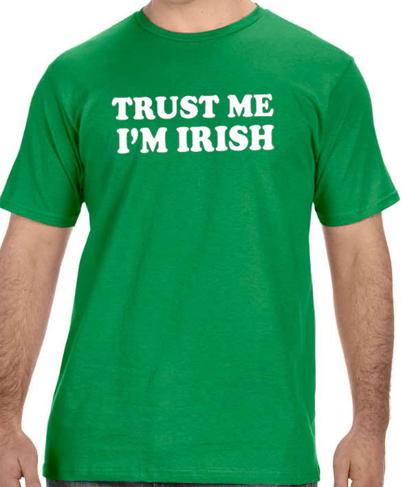 Trust me I'm IRISH Men's T-Shirt - eBollo.com