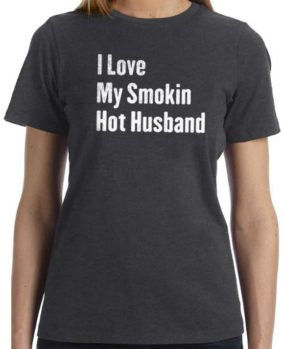 I Love My Smokin Hot Husband T-Shirt