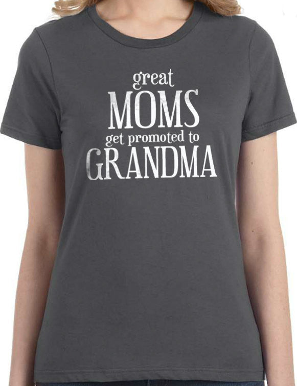 Great Moms Get Promoted to Grandma T-Shirt - eBollo.com