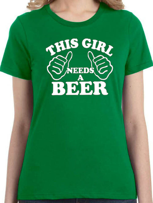 This Girl Needs a Beer Women's T-Shirt