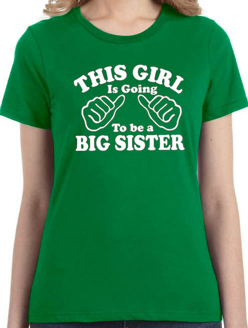 This Girl is going to be a Big Sister Women's T-Shirt