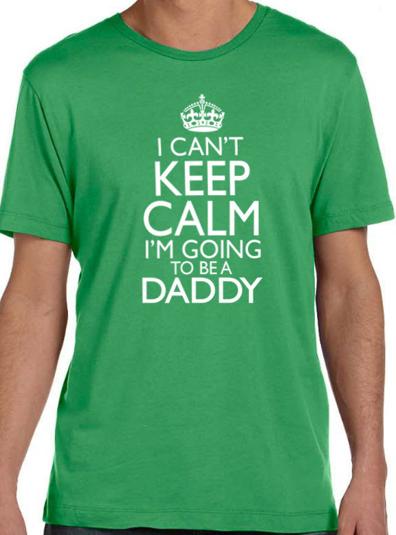 I Can't Keep Calm im Going to be a Daddy