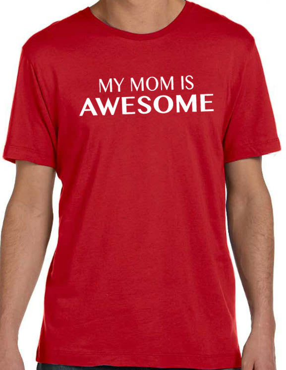 My Mom is Awesome T-shirt - eBollo.com