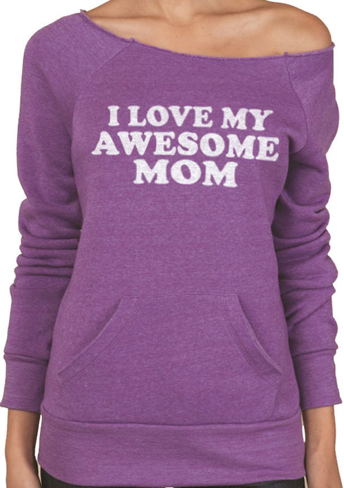 I Love My Awesome MOM Eco Fleece Sweatshirt - eBollo.com