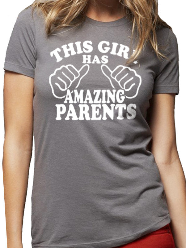 This Girl Has Amazing Parents Women's T-Shirt