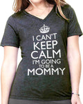 I Can't Keep Calm I'm Going to be a Mommy