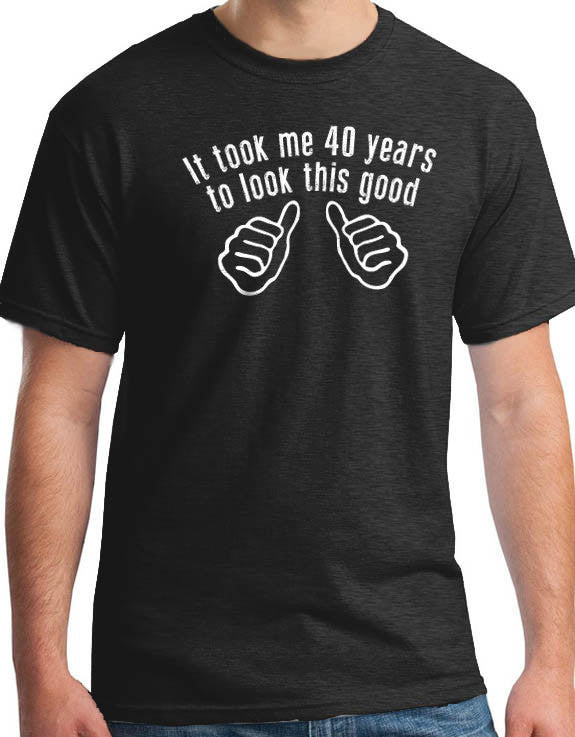 It took me 40 years Men's T-Shirt