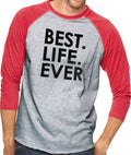 Best Life Ever Men's T-Shirt